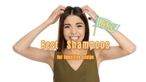 Best shampoos for Sensitive Scalps